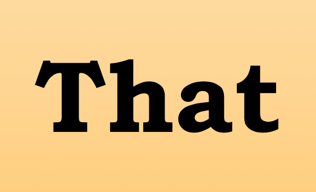 The use of the word 'that' as a conjunctive